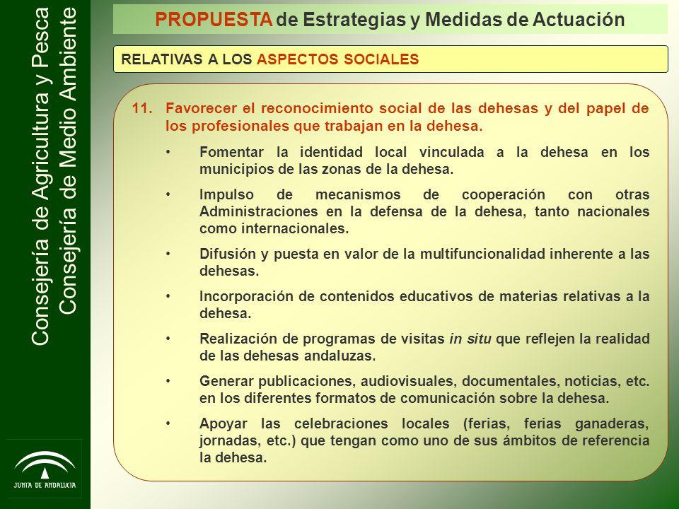 Consejería de Agricultura y Pesca Consejería de Medio Ambiente PROPUESTA de Estrategias y Medidas de Actuación RELATIVAS A LOS ASPECTOS SOCIALES 11.Fa