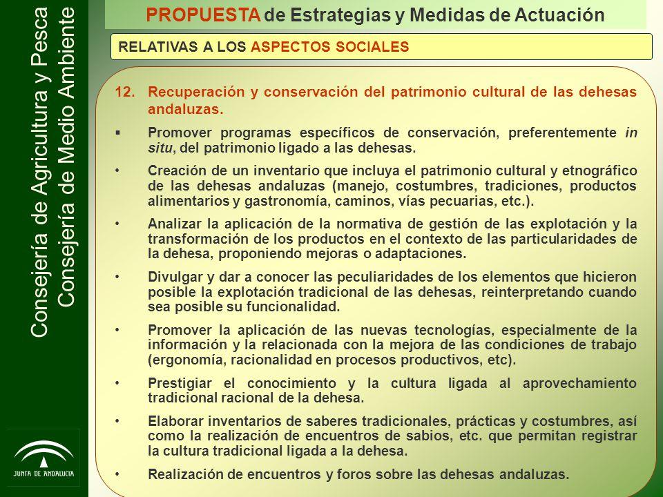 Consejería de Agricultura y Pesca Consejería de Medio Ambiente PROPUESTA de Estrategias y Medidas de Actuación RELATIVAS A LOS ASPECTOS SOCIALES 12.Re
