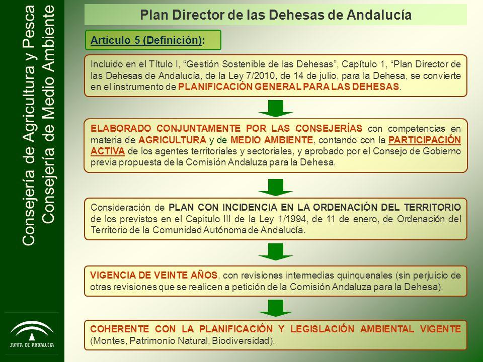 Consejería de Agricultura y Pesca Consejería de Medio Ambiente Artículo 6 (Contenido): CARACTERIZACIÓN de las dehesas.