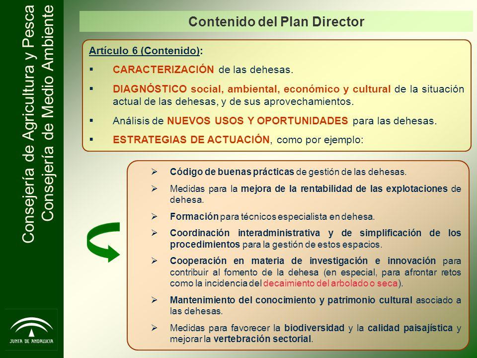 Consejería de Agricultura y Pesca Consejería de Medio Ambiente Artículo 6 (Contenido): CARACTERIZACIÓN de las dehesas. DIAGNÓSTICO social, ambiental,