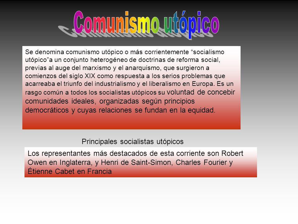 Se denomina comunismo utópico o más corrientemente socialismo utópicoa un conjunto heterogéneo de doctrinas de reforma social, previas al auge del mar