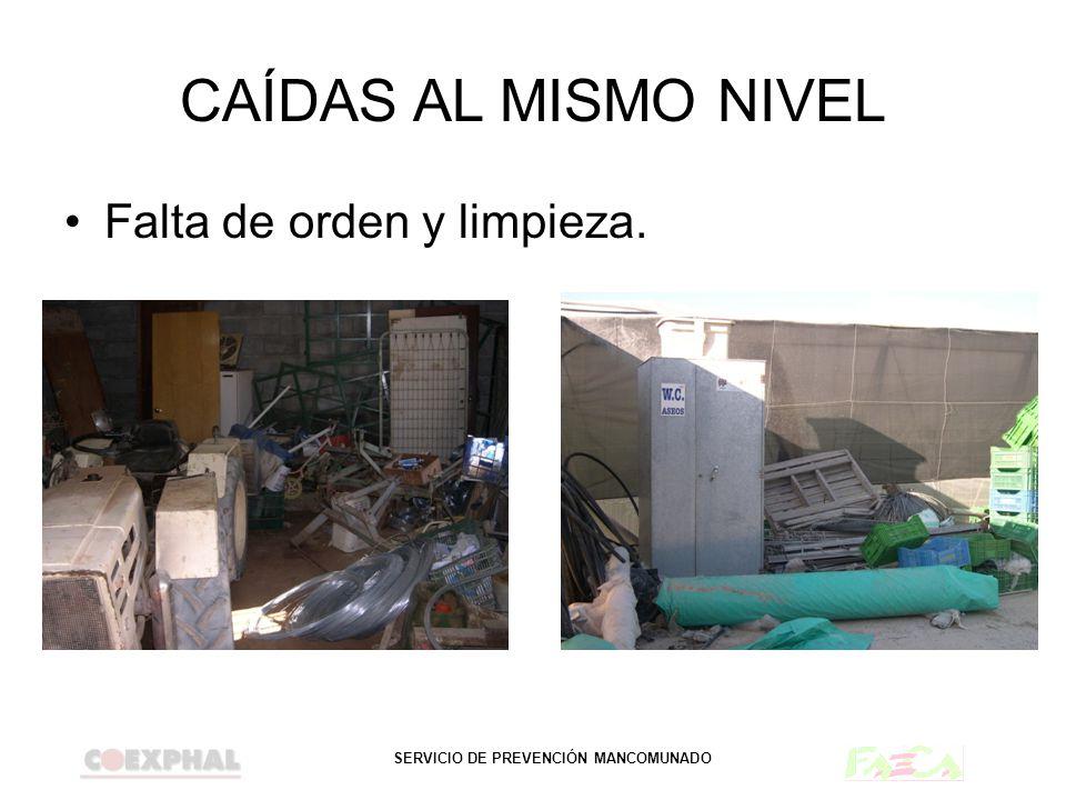 SERVICIO DE PREVENCIÓN MANCOMUNADO CAÍDAS AL MISMO NIVEL Falta de orden y limpieza.