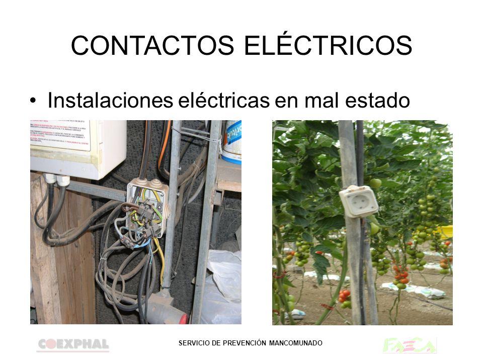 SERVICIO DE PREVENCIÓN MANCOMUNADO CONTACTOS ELÉCTRICOS Instalaciones eléctricas en mal estado