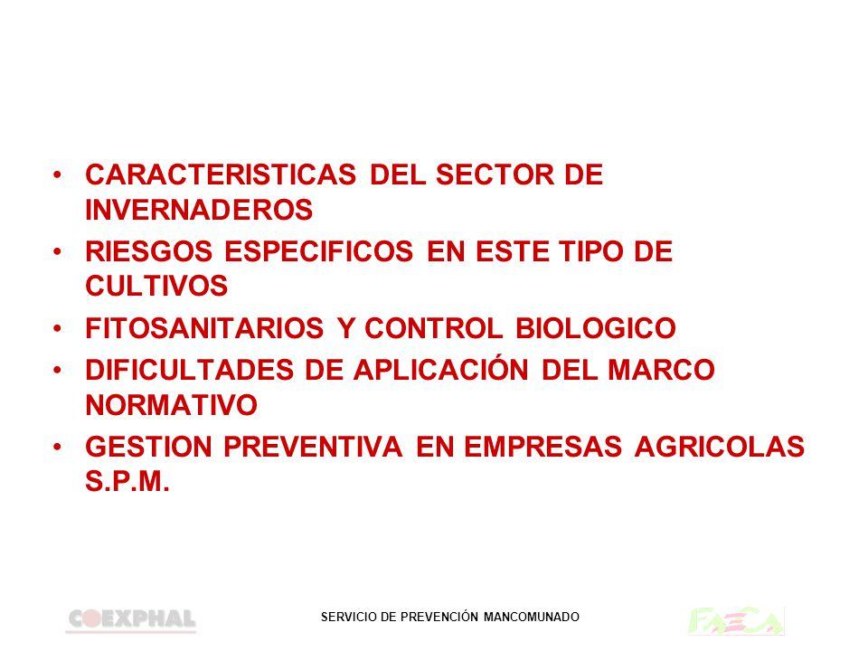 SERVICIO DE PREVENCIÓN MANCOMUNADO CARACTERISTICAS DEL SECTOR DE INVERNADEROS RIESGOS ESPECIFICOS EN ESTE TIPO DE CULTIVOS FITOSANITARIOS Y CONTROL BI