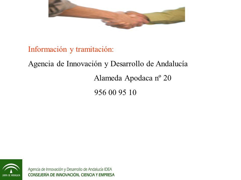 Información y tramitación: Agencia de Innovación y Desarrollo de Andalucía Alameda Apodaca nº 20 956 00 95 10