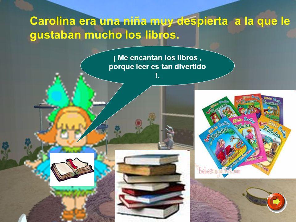 Carolina era una niña muy despierta a la que le gustaban mucho los libros.