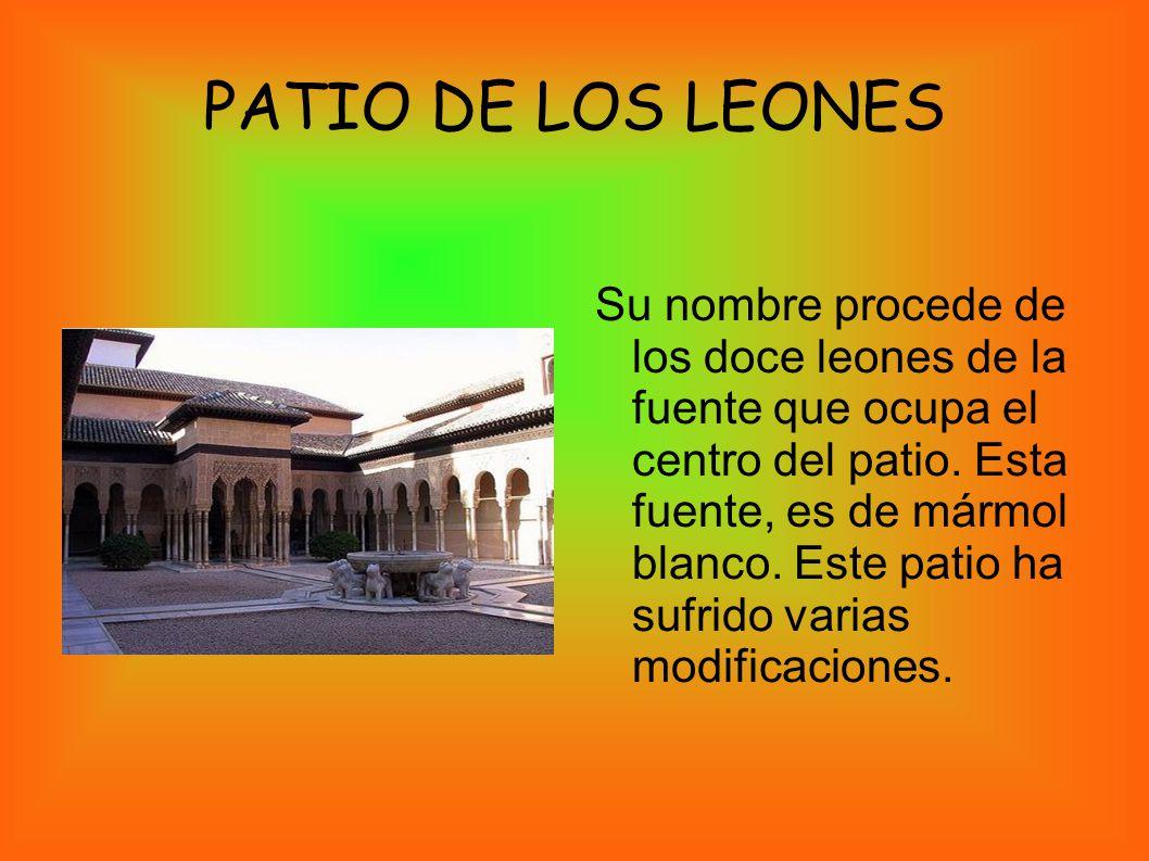 PATIO DE LOS LEONES Su nombre procede de los doce leones de la fuente que ocupa el centro del patio. Esta fuente, es de mármol blanco. Este patio ha s