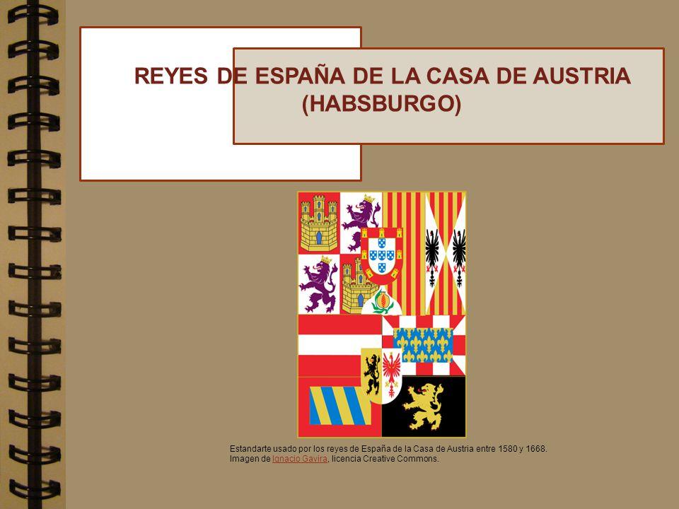 REYES DE ESPAÑA DE LA CASA DE AUSTRIA (HABSBURGO) Estandarte usado por los reyes de España de la Casa de Austria entre 1580 y 1668. Imagen de Ignacio