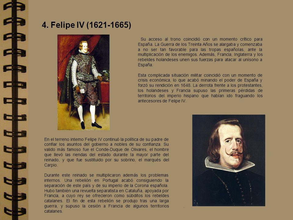 Su acceso al trono coincidió con un momento crítico para España. La Guerra de los Treinta Años se alargaba y comenzaba a no ser tan favorable para las