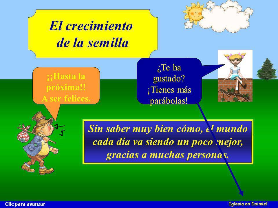 Iglesia en Daimiel El crecimiento de la semilla ¡¡Hasta la próxima!.