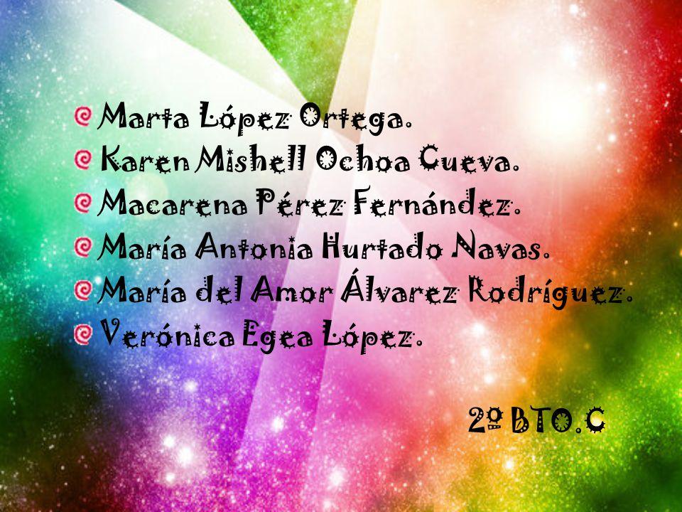 Marta López Ortega.Karen Mishell Ochoa Cueva. Macarena Pérez Fernández.