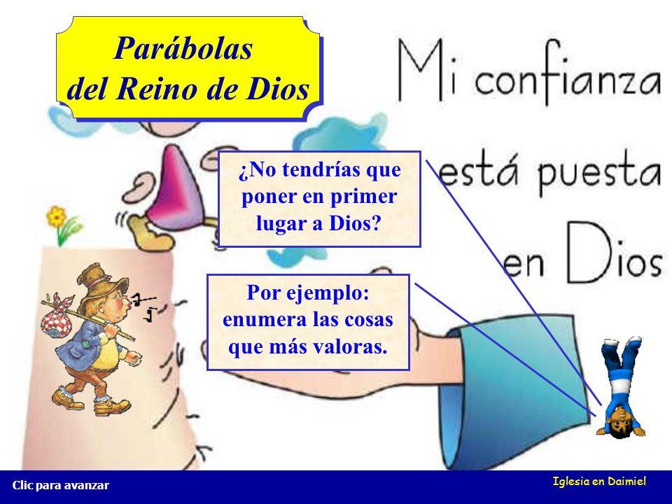 Iglesia en Daimiel Parábolas del Reino de Dios Parábolas del Reino de Dios Clic para avanzar Por ejemplo: enumera las cosas que más valoras.