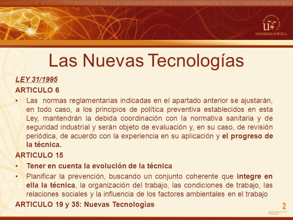 Las Nuevas Tecnologías LEY 31/1995 ARTICULO 6 Las normas reglamentarias indicadas en el apartado anterior se ajustarán, en todo caso, a los principios
