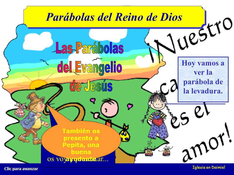 Iglesia en Daimiel Clic para avanzar La levadura Mt 13, 33 La levadura Mt 13, 33 ¿Cómo debemos vivir los cristianos en el mundo?