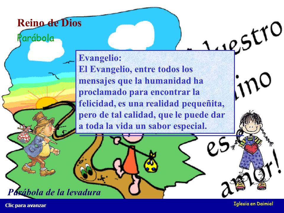 Iglesia en Daimiel Clic para avanzar La levadura Mt 13, 33 La levadura Mt 13, 33 Un poco de levadura