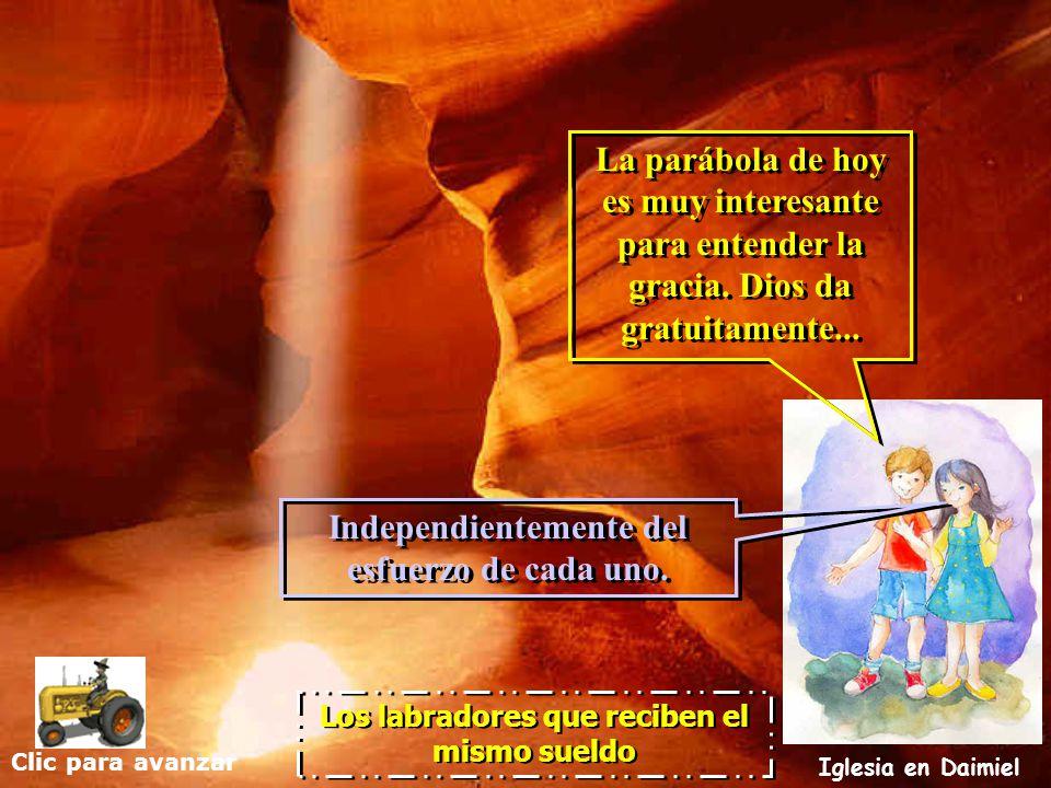 Clic para avanzar Iglesia en Daimiel Los labradores que reciben el mismo sueldo ¿Veis esta luz que invade e ilumina la cueva.