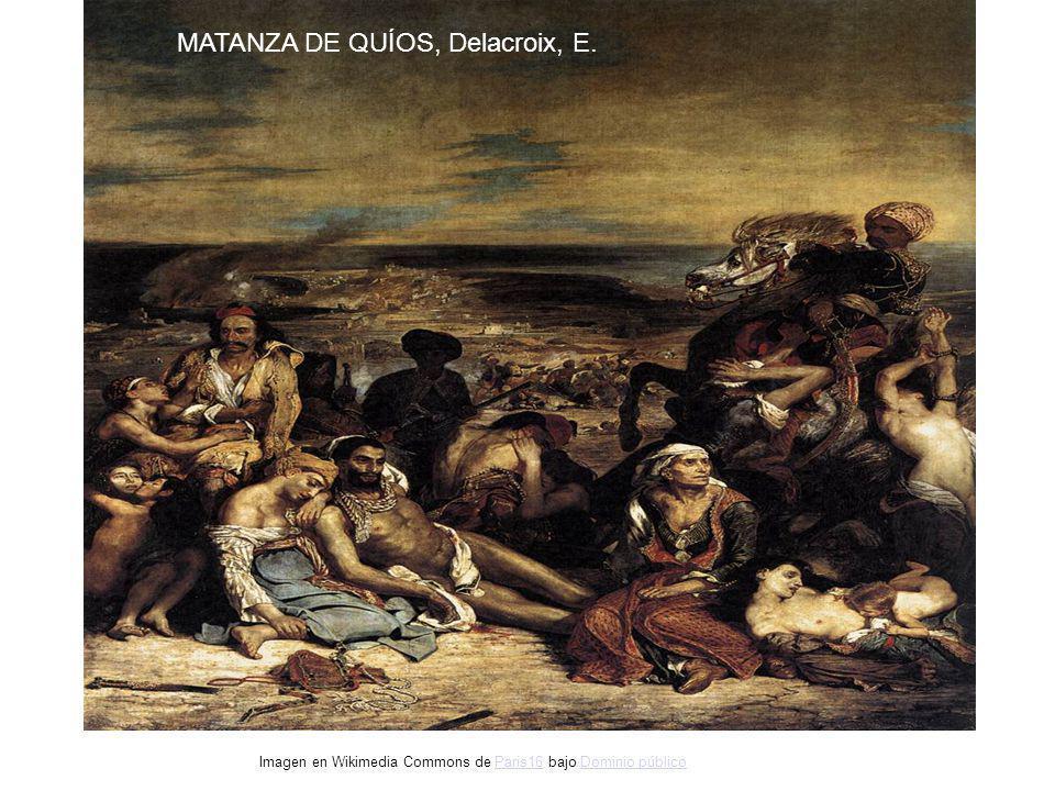 MATANZA DE QUÍOS, Delacroix, E. Imagen en Wikimedia Commons de Paris16 bajo Dominio públicoParis16Dominio público