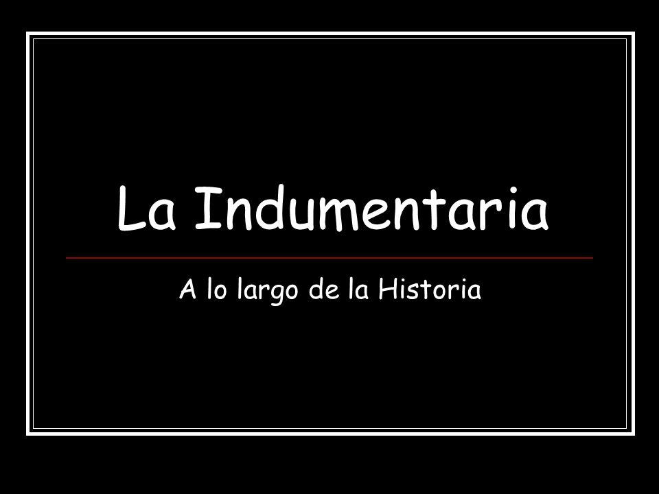 La Indumentaria A lo largo de la Historia