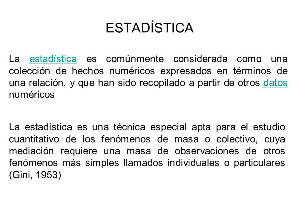 La estadística es comúnmente considerada como una colección de hechos numéricos expresados en términos de una relación, y que han sido recopilado a pa