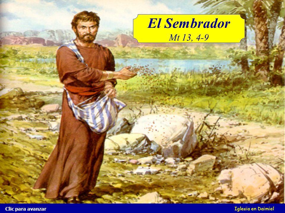 Iglesia en Daimiel El Sembrador Mt 13, 4-9 Clic para avanzar