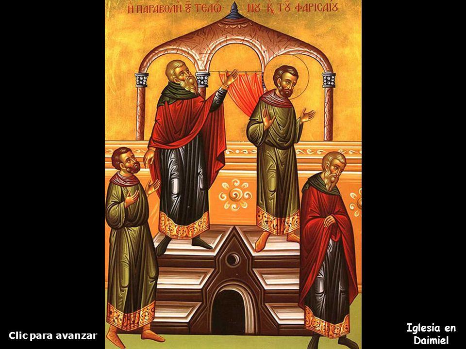 Clic para avanzar Iglesia en Daimiel El fariseo y el publicano Mira, de nuevo, esta imagen, despacio...