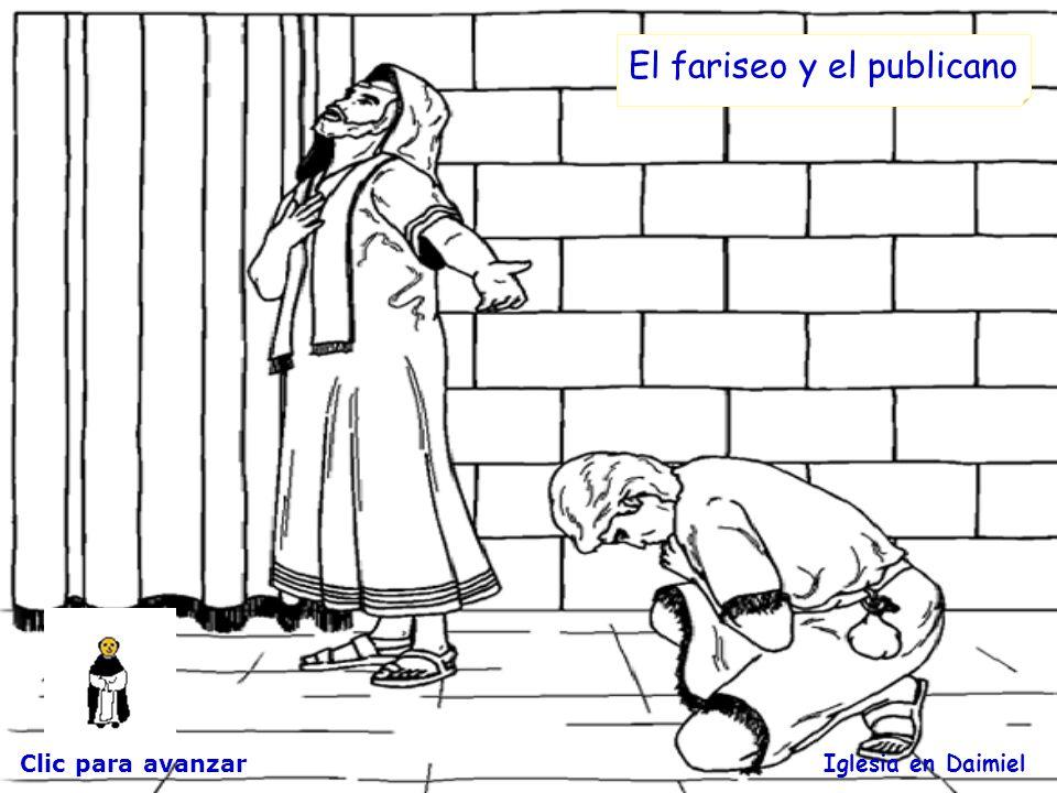 Parábola del fariseo y el publicano Os va a contar la parábola de hoy un fraile: Benito. Clic para avanzar Iglesia en Daimiel De la gente que va al te