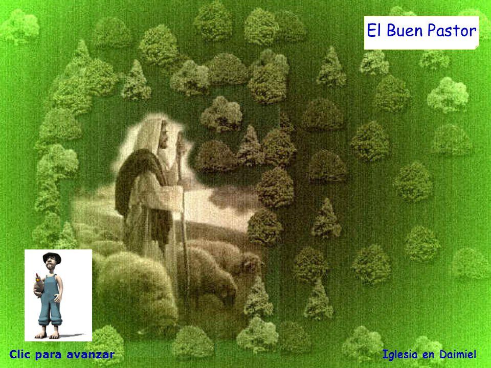 Parábola del Buen Pastor Os voy a presentar a mi ayudante de hoy, es un granjero: Antonio Clic para avanzar Iglesia en Daimiel De esto de pastores y o
