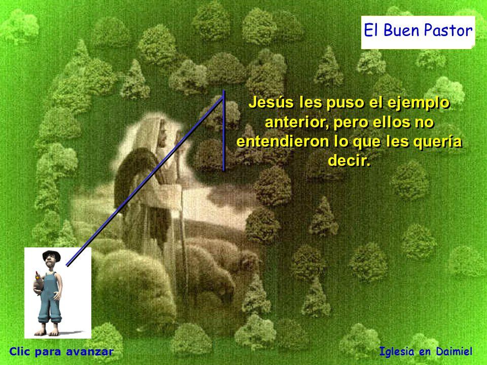 Clic para avanzar Iglesia en Daimiel El Buen Pastor Luego el pastor las lleva fuera del corral, y cuando ya han salido todas, él va delante de ellas.