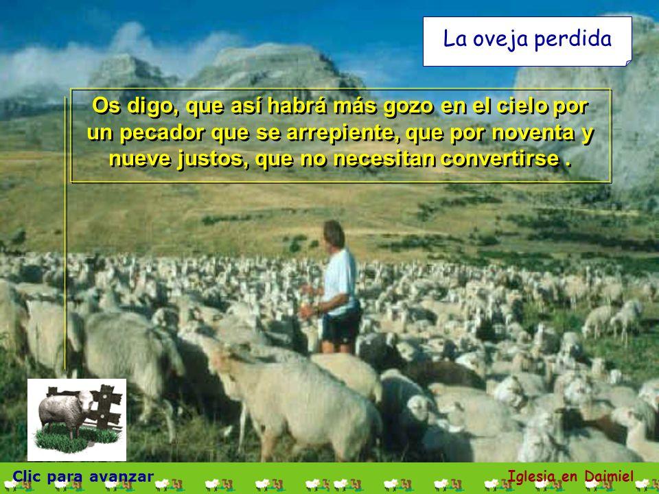 Clic para avanzar Iglesia en Daimiel La oveja perdida Aquí está la oveja encontrada y restablecida Aquí está la oveja encontrada y restablecida