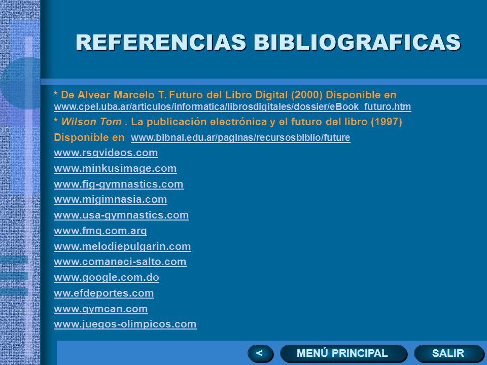 SALIR MENÚ PRINCIPAL < < * De Alvear Marcelo T. Futuro del Libro Digital (2000) Disponible en www.cpel.uba.ar/articulos/informatica/librosdigitales/do