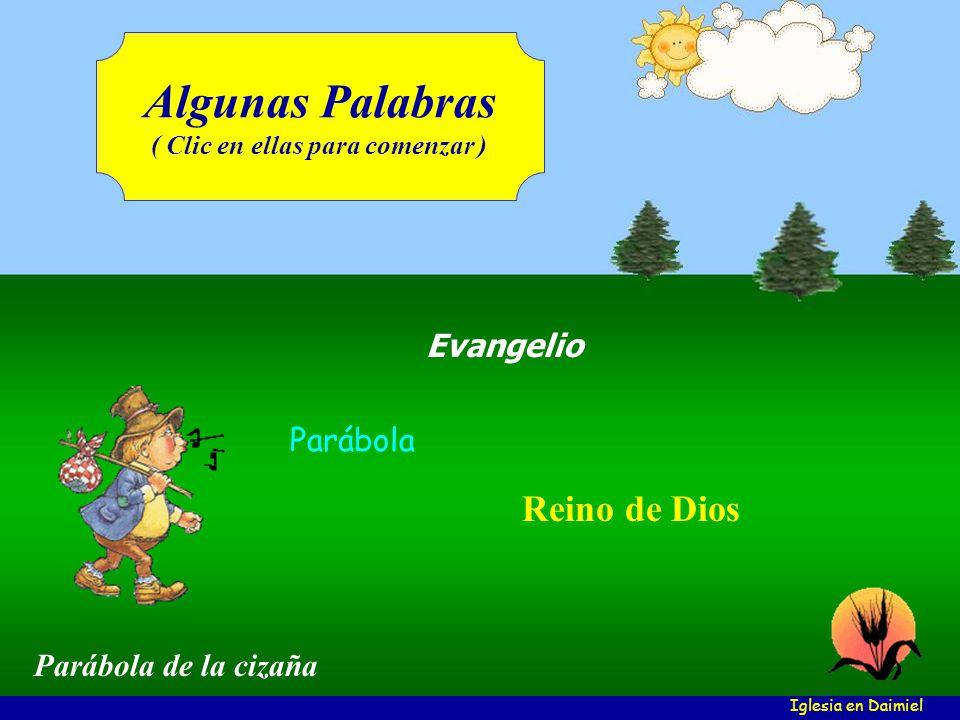 Iglesia en Daimiel Hola, chicos (as), os voy a presentar... Parábolas del Reino de Dios ¡Ah!, yo soy Pedro, como el primer apóstol Clic para avanzar