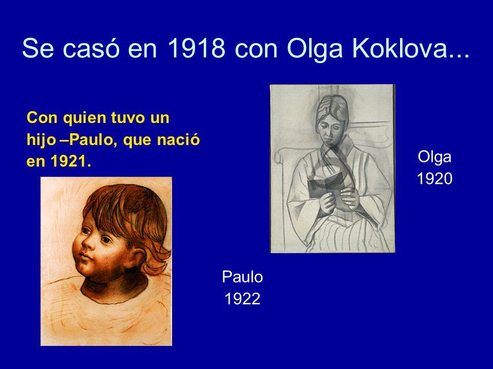 Se casó en 1918 con Olga Koklova...Con quien tuvo un hijo –Paulo, que nació en 1921.