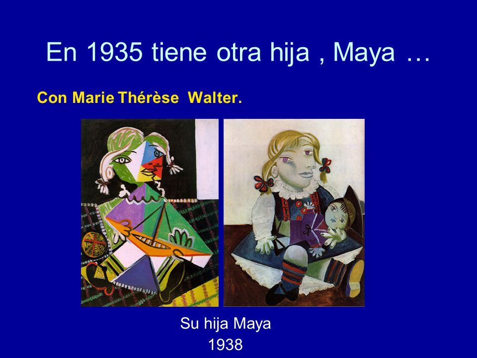 En 1935 tiene otra hija, Maya … Con Marie Thérèse Walter. Su hija Maya 1938
