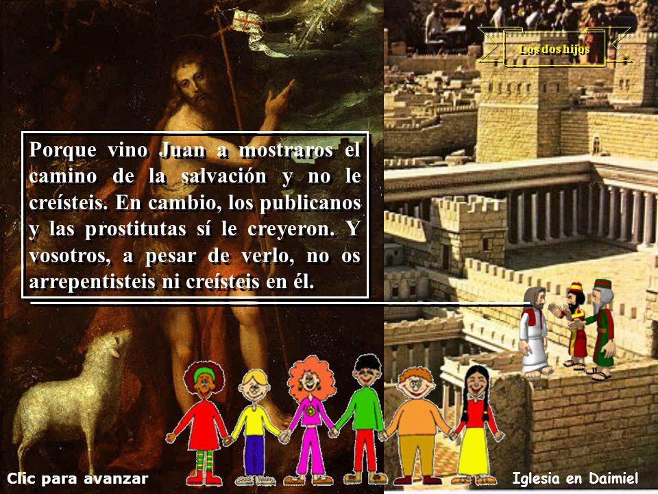 -Os aseguro que los publicanos y las prostitutas entrarán antes que vosotros en el reino de Dios.