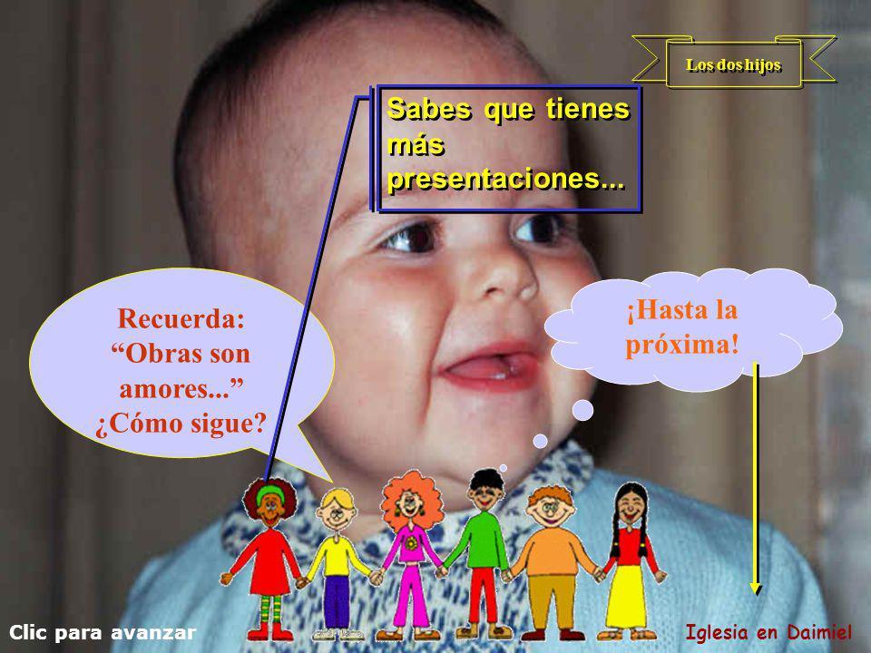 Clic para avanzar Iglesia en Daimiel Los dos hijos Hay que ser coherentes entre lo que se dice y lo que se hace.