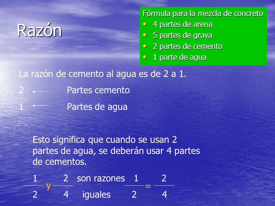 Razón Fórmula para la mezcla de concreto 4 partes de arena 4 partes de arena 5 partes de grava 5 partes de grava 2 partes de cemento 2 partes de cemen