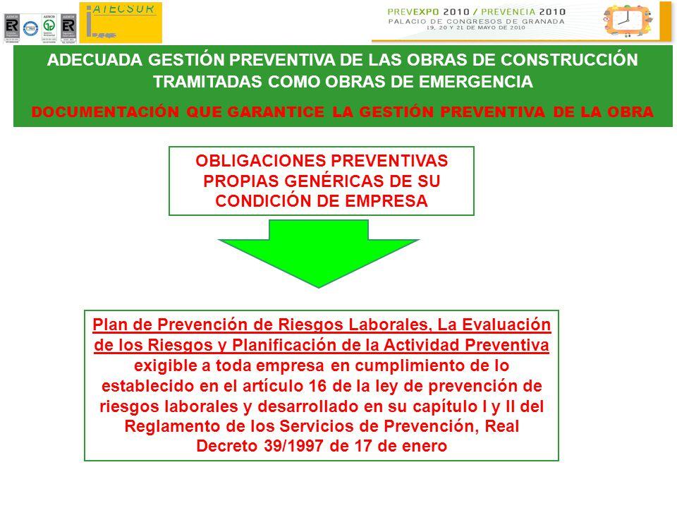ADECUADA GESTIÓN PREVENTIVA DE LAS OBRAS DE CONSTRUCCIÓN TRAMITADAS COMO OBRAS DE EMERGENCIA DOCUMENTACIÓN QUE GARANTICE LA GESTIÓN PREVENTIVA DE LA O