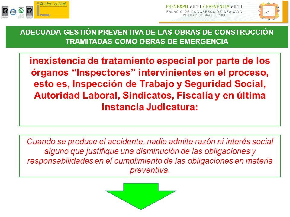 ADECUADA GESTIÓN PREVENTIVA DE LAS OBRAS DE CONSTRUCCIÓN TRAMITADAS COMO OBRAS DE EMERGENCIA inexistencia de tratamiento especial por parte de los órg