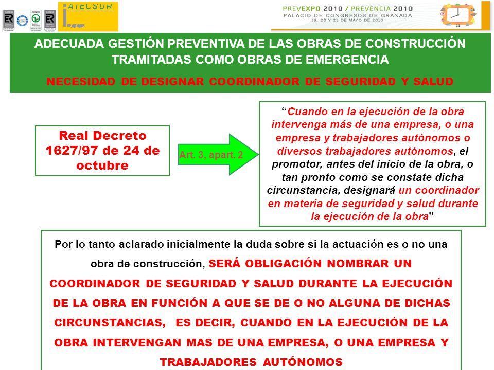 ADECUADA GESTIÓN PREVENTIVA DE LAS OBRAS DE CONSTRUCCIÓN TRAMITADAS COMO OBRAS DE EMERGENCIA NECESIDAD DE DESIGNAR COORDINADOR DE SEGURIDAD Y SALUD Po