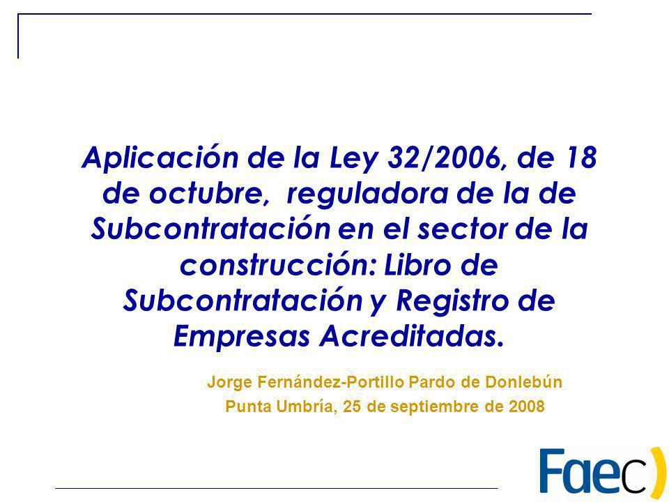 Aplicación de la Ley 32/2006, de 18 de octubre, reguladora de la de Subcontratación en el sector de la construcción: Libro de Subcontratación y Regist