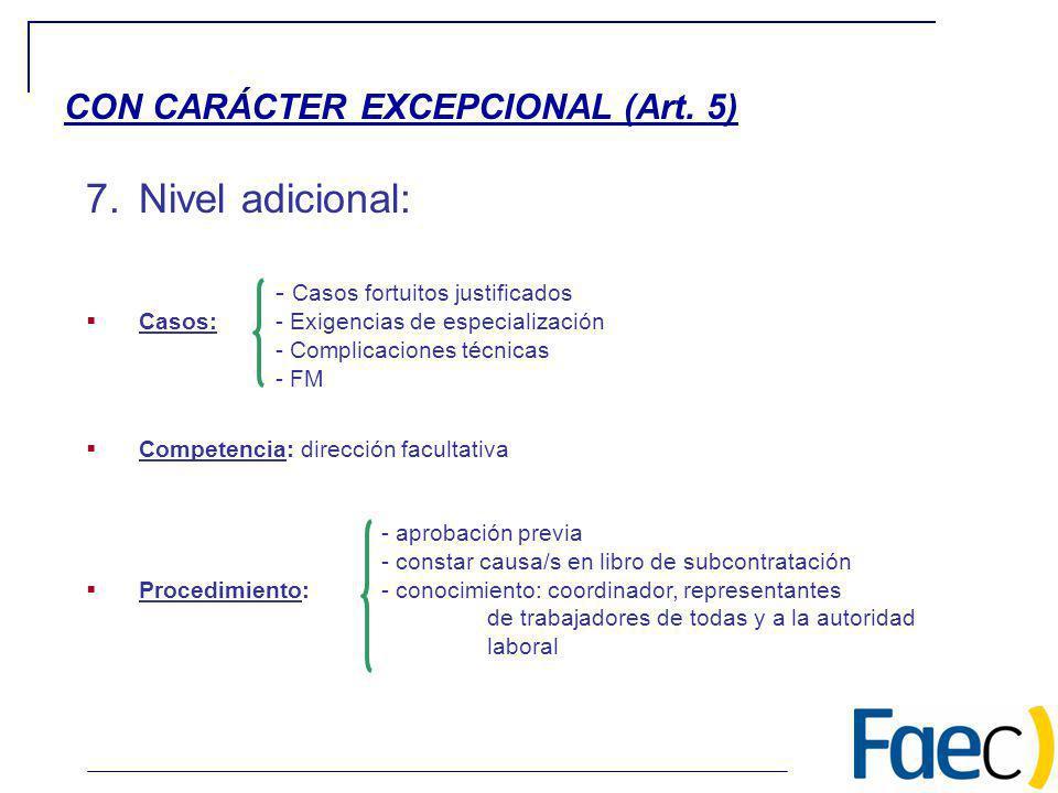 7.Nivel adicional: - Casos fortuitos justificados Casos: - Exigencias de especialización - Complicaciones técnicas - FM Competencia: dirección faculta