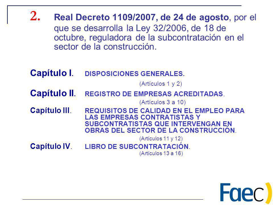 2. Real Decreto 1109/2007, de 24 de agosto, por el que se desarrolla la Ley 32/2006, de 18 de octubre, reguladora de la subcontratación en el sector d