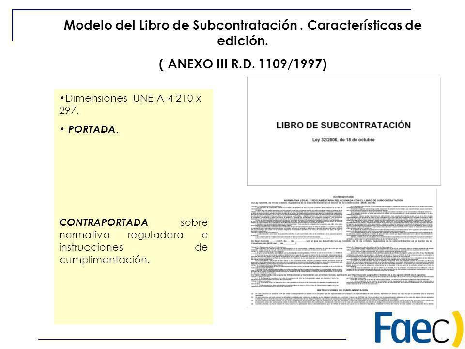 Modelo del Libro de Subcontratación. Características de edición. ( ANEXO III R.D. 1109/1997) Dimensiones UNE A-4 210 x 297. PORTADA. CONTRAPORTADA sob