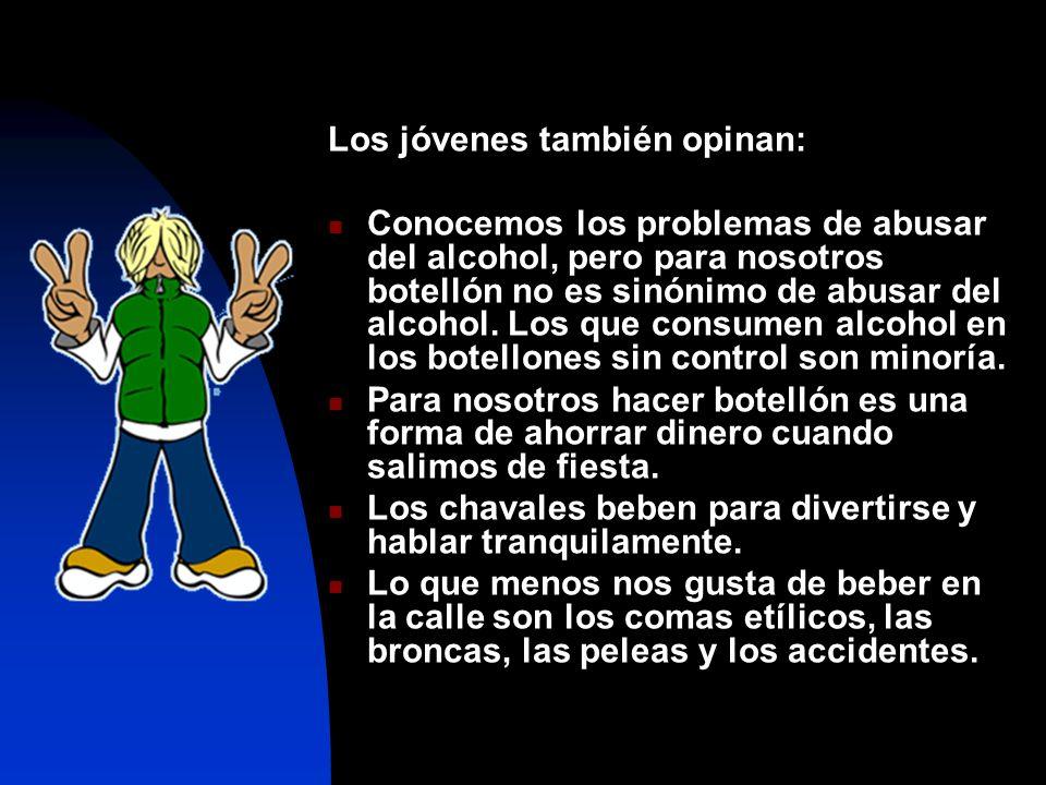 Los jóvenes también opinan: Conocemos los problemas de abusar del alcohol, pero para nosotros botellón no es sinónimo de abusar del alcohol. Los que c