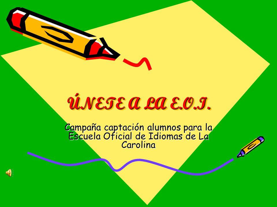 ÚNETE A LA E.O.I. Campaña captación alumnos para la Escuela Oficial de Idiomas de La Carolina