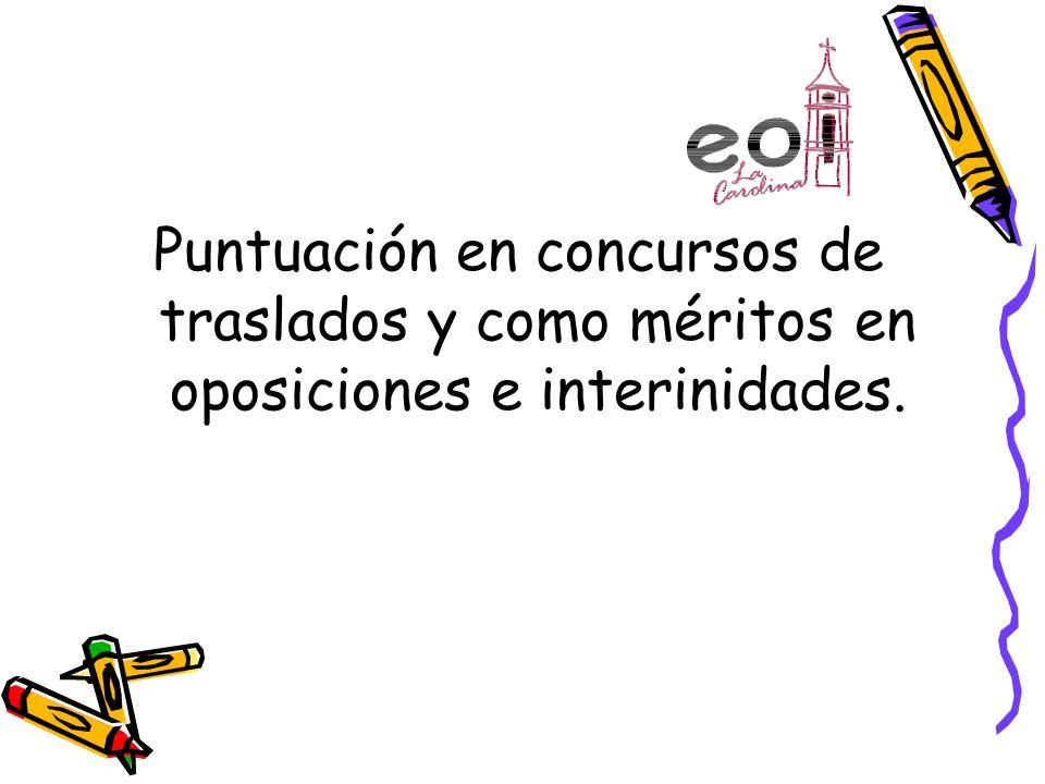 Puntuación en concursos de traslados y como méritos en oposiciones e interinidades.