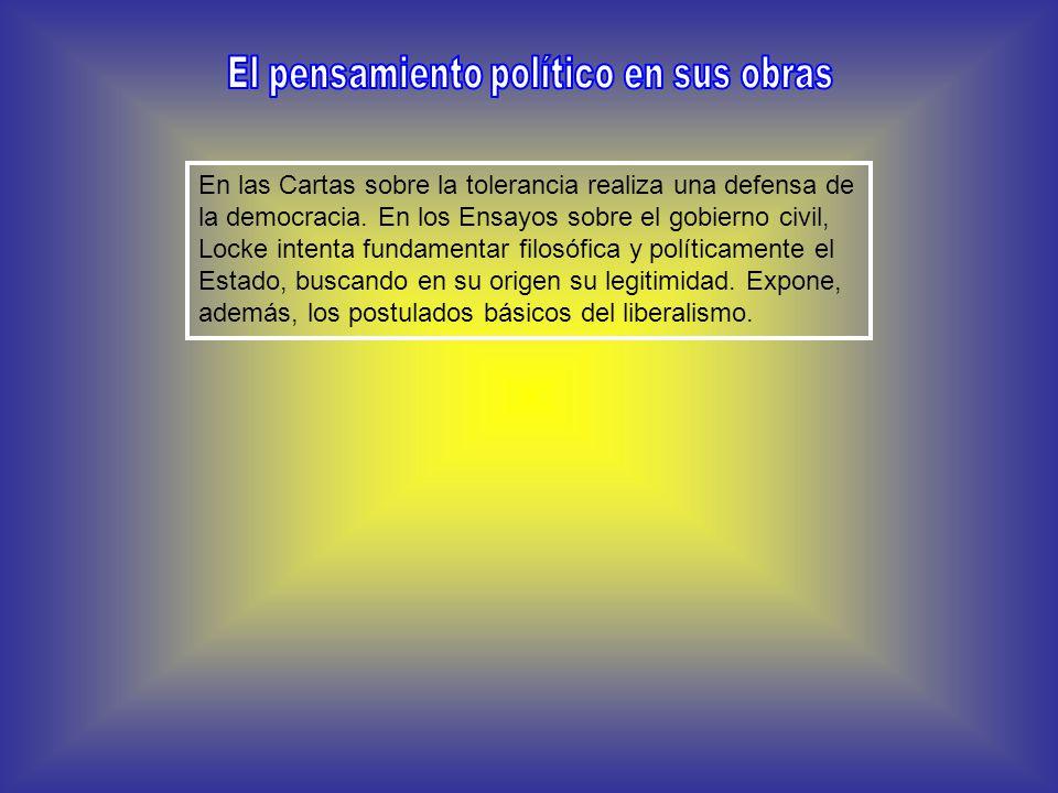 En las Cartas sobre la tolerancia realiza una defensa de la democracia.