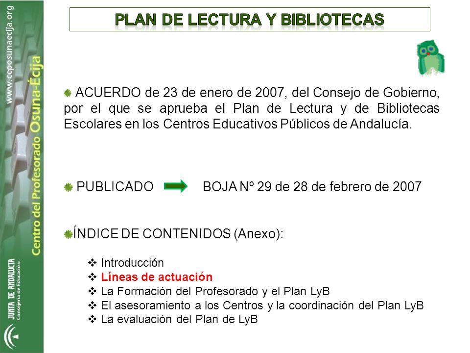 ACUERDO de 23 de enero de 2007, del Consejo de Gobierno, por el que se aprueba el Plan de Lectura y de Bibliotecas Escolares en los Centros Educativos
