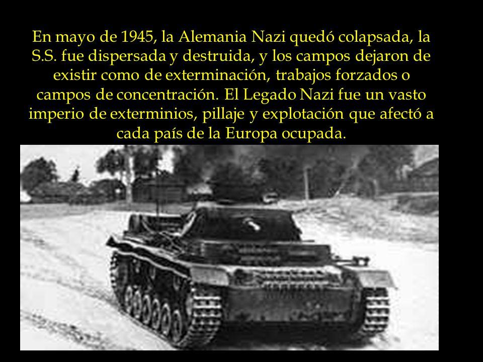 En mayo de 1945, la Alemania Nazi quedó colapsada, la S.S. fue dispersada y destruida, y los campos dejaron de existir como de exterminación, trabajos