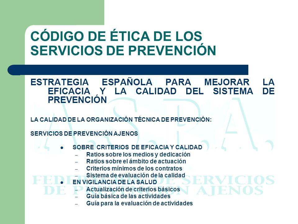 CÓDIGO DE ÉTICA DE LOS SERVICIOS DE PREVENCIÓN ACTUACIONES DE ASPA PARA MEJORA DE LA CALIDAD A.